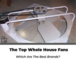 top Best rated Whole House Fans