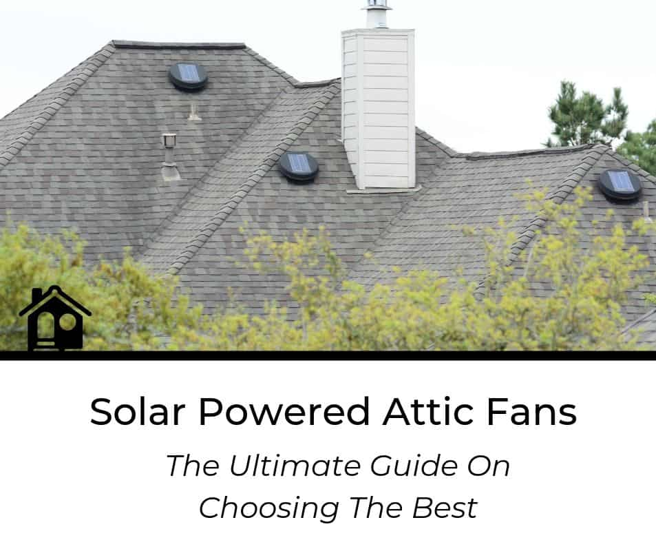 Top 4 Best Rated Solar Attic Fans 2020 Review Home Inspector Secrets