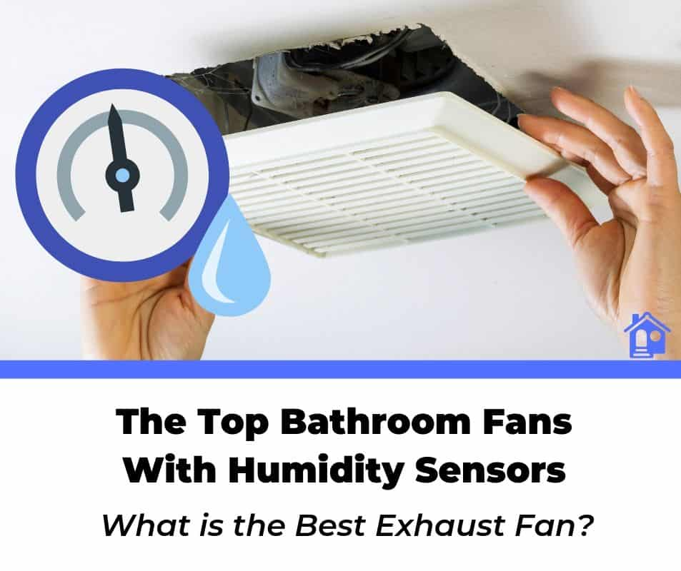 best bathroom exhaust fans with humidity sensors