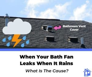bathroom exhaust fan leaking when it rains