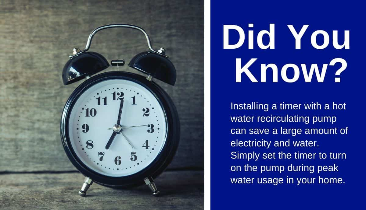use a timer with a hot water recirculating pump