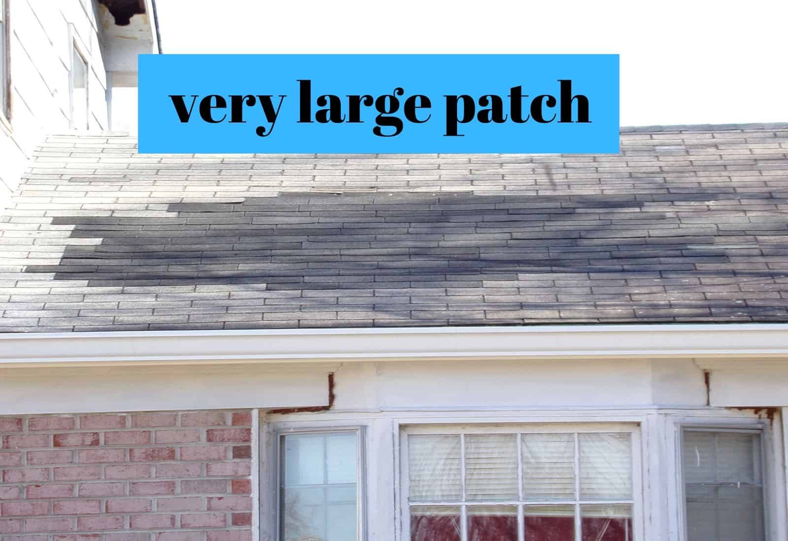 very large roof patch