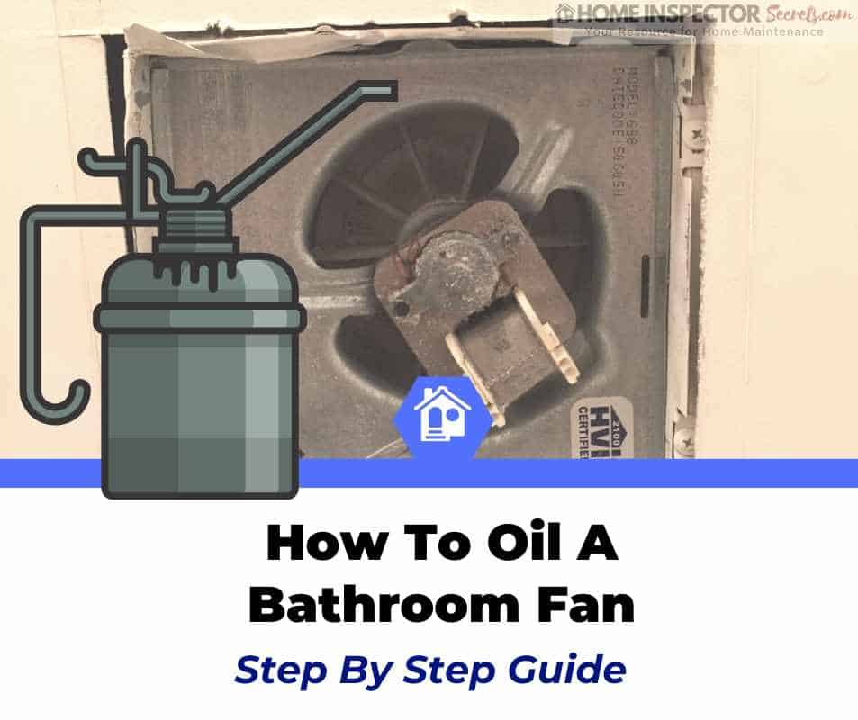 how to oil a bathroom exhaust fan