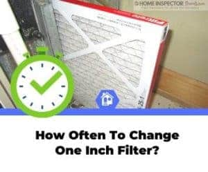 how often to change 1 inch filter