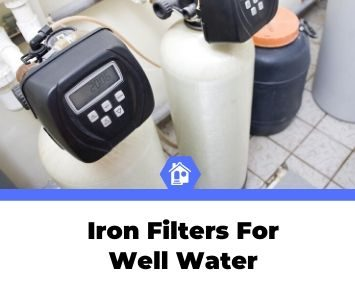 top best iron filter for well water reviews
