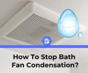 how do i stop condensation in my bathroom fan (1)
