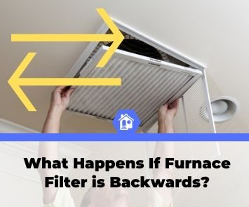 what happens if furnace filter is backwards
