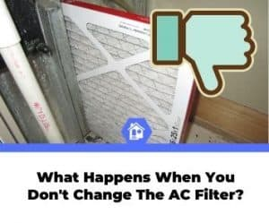 what happens when you don't change ac filter