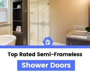 top best rated semi-frameless shower door reviews