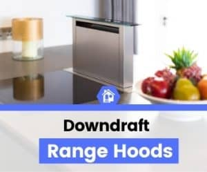 top best rated downdraft range hood reviews