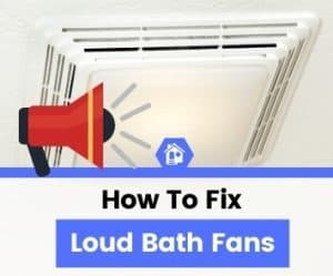 How to fix a noisy bathroom fan